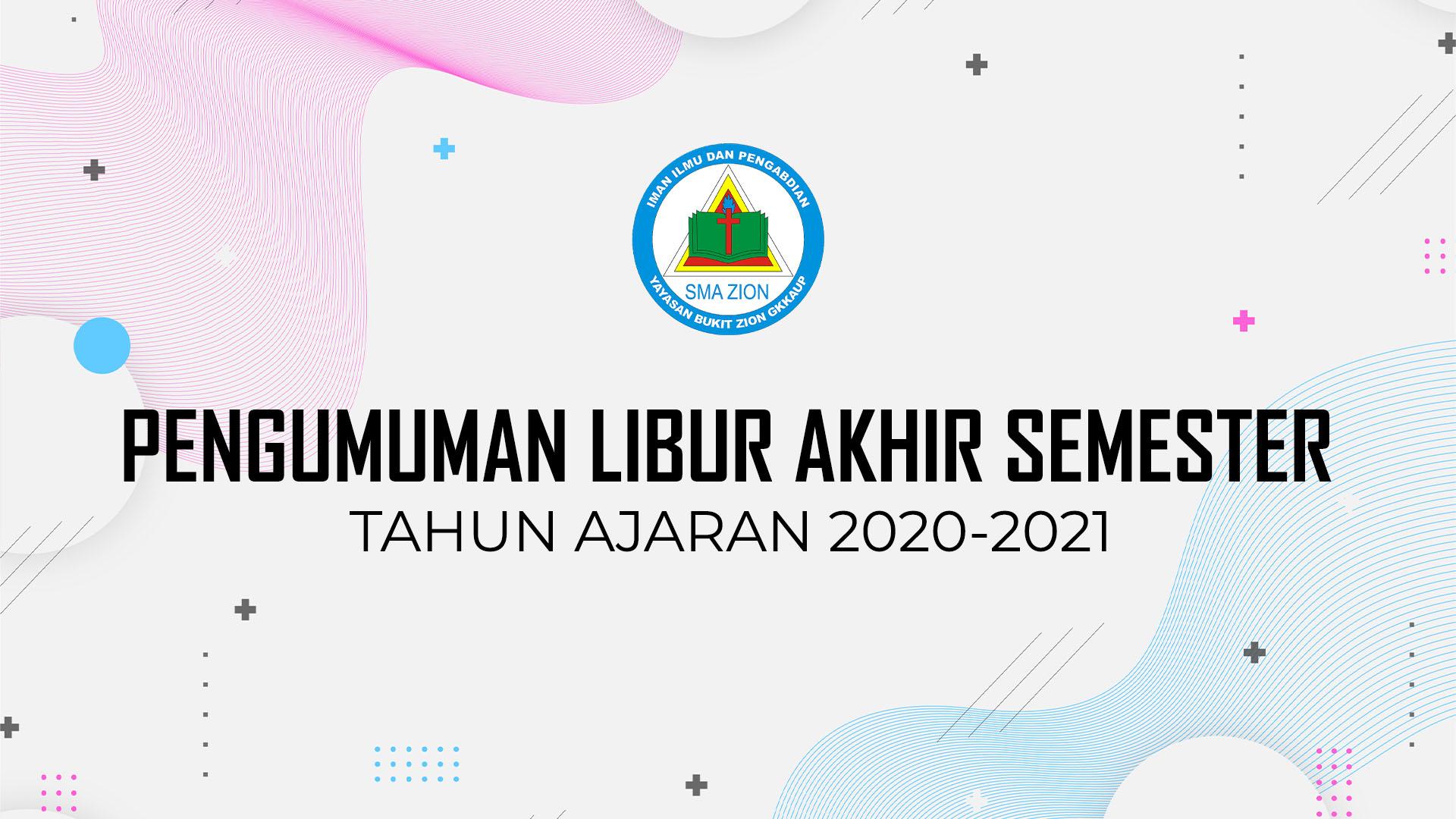Pengumuman Libur Akhir Semester T. P. 2020-2021